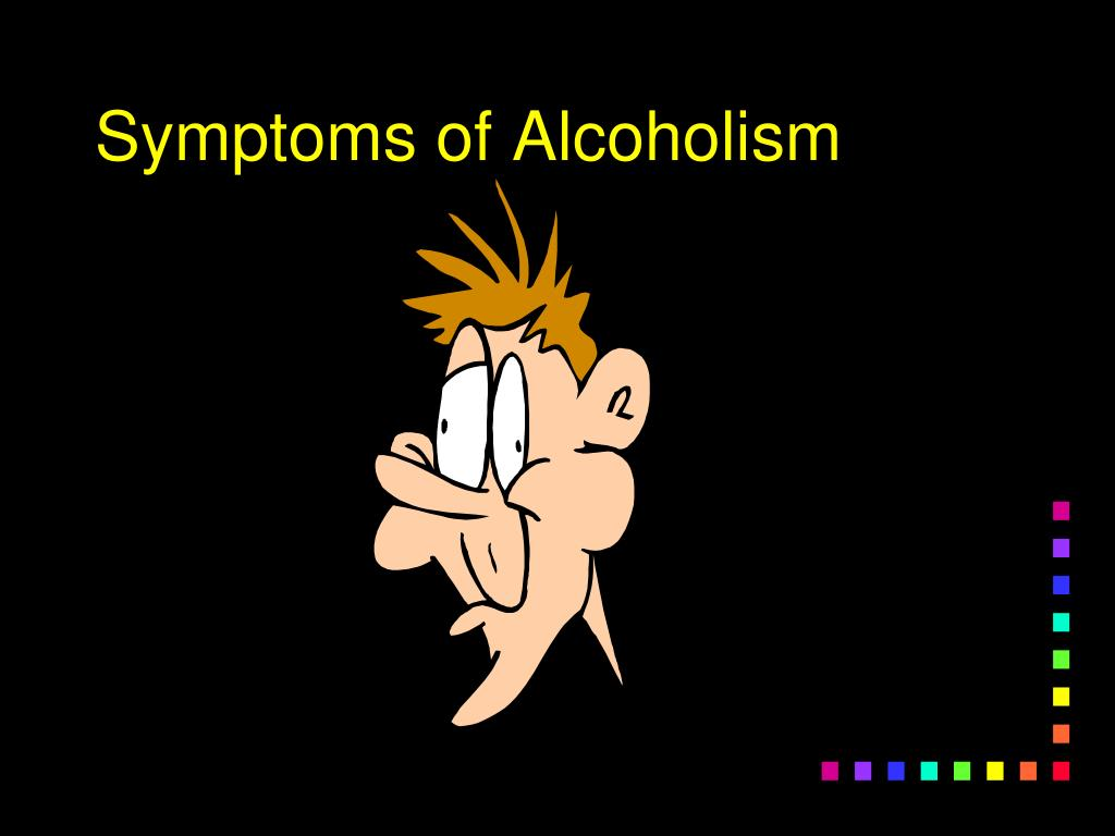 Symptoms of Alcoholism