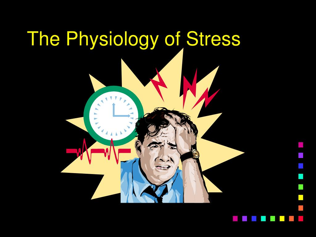 The Physiology of Stress