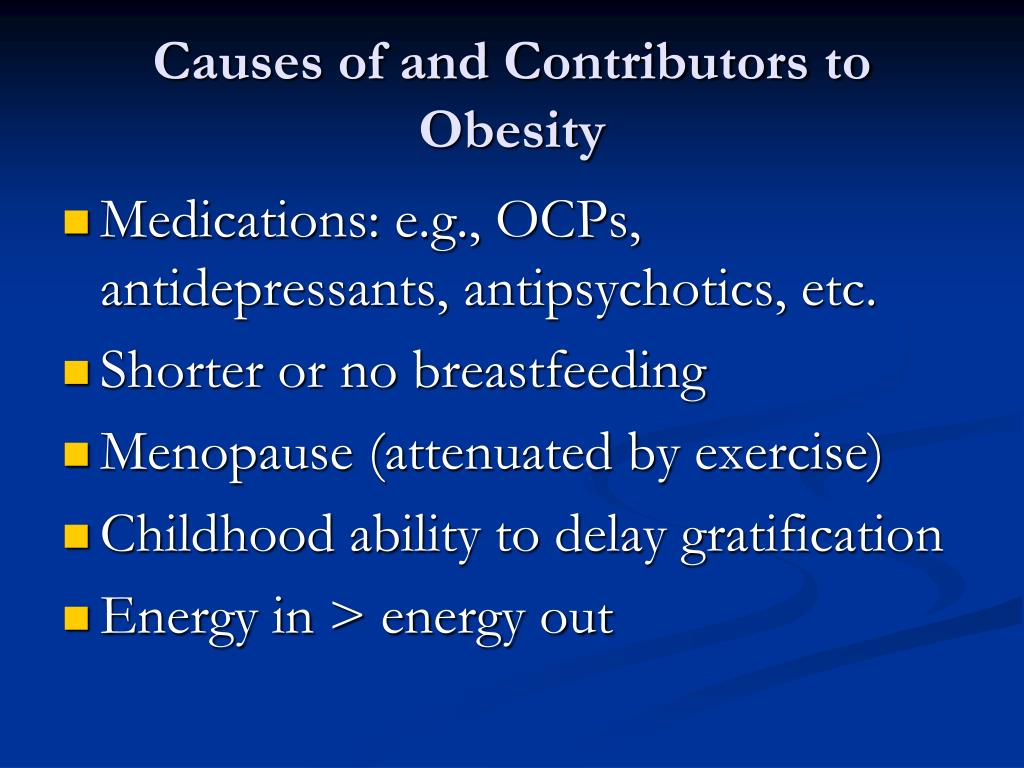Causes of and Contributors to Obesity