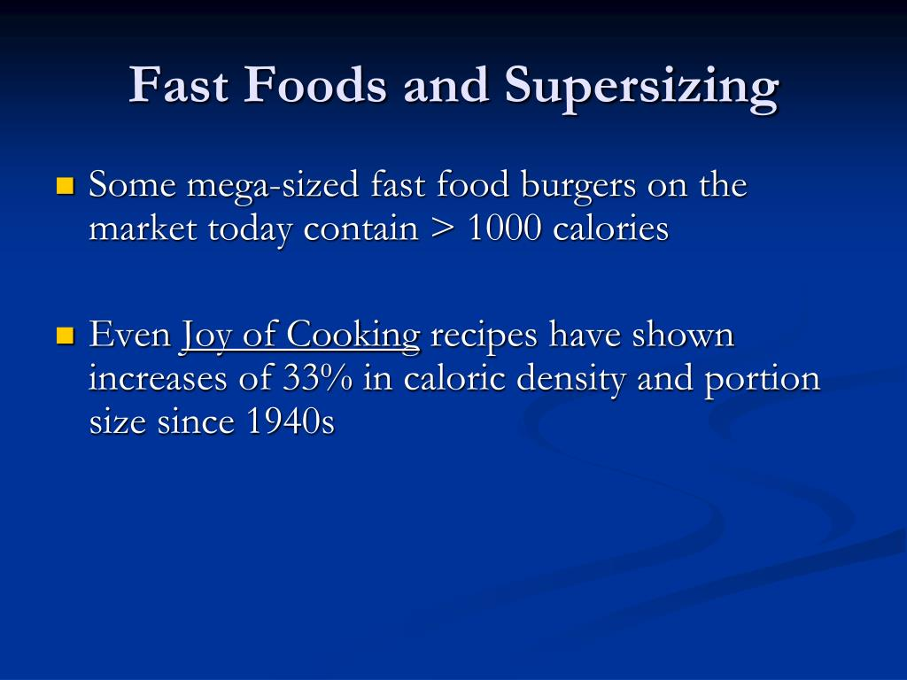 Fast Foods and Supersizing