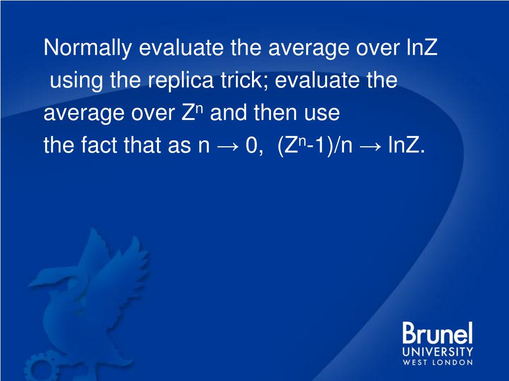 Normally evaluate the average over lnZ