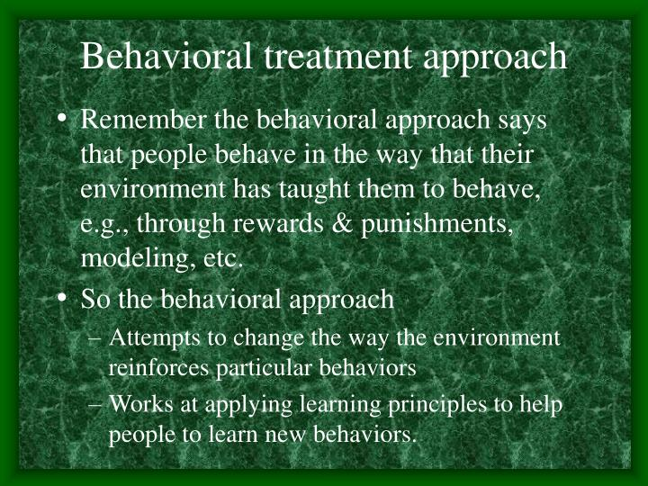 Behavioral treatment approach