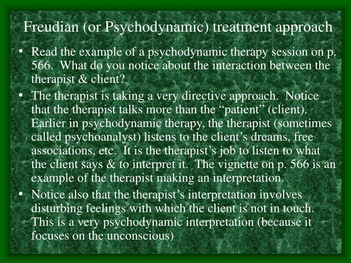 Freudian (or Psychodynamic) treatment approach