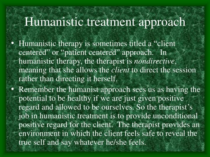 Humanistic treatment approach
