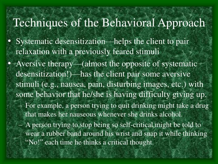 Techniques of the Behavioral Approach