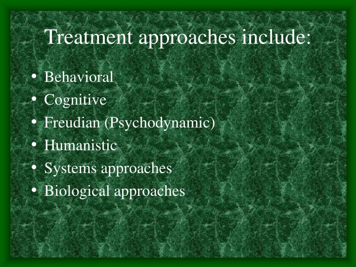 Treatment approaches include: