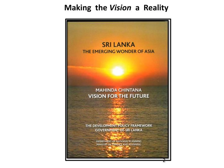 Making the vision a reality l.jpg