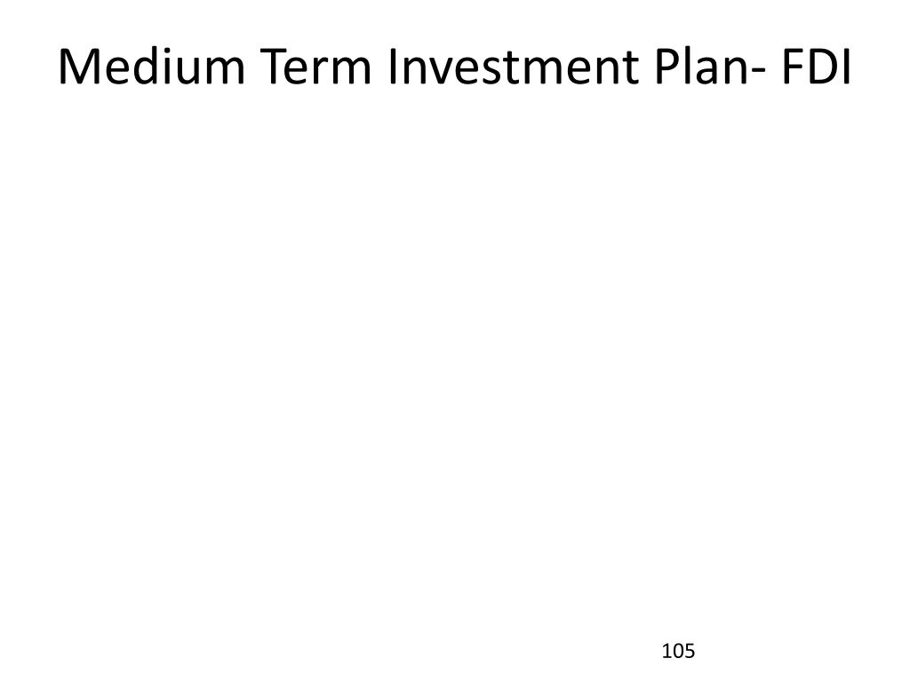 Medium Term Investment Plan- FDI