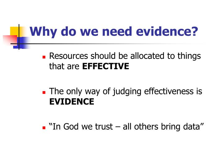 Why do we need evidence