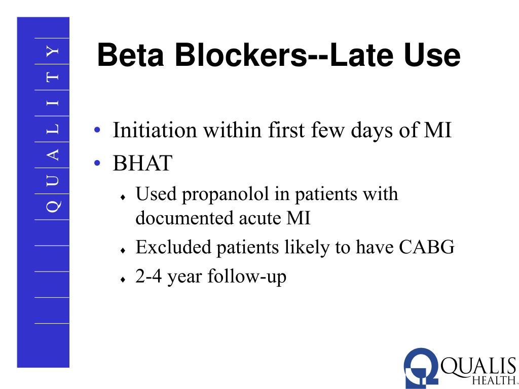Beta Blockers--Late Use