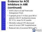 evidence for ace inhibitors in ami continued