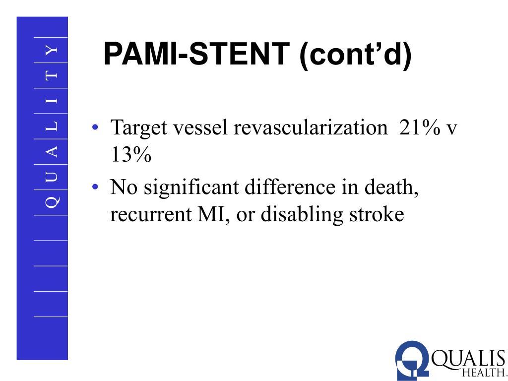 PAMI-STENT (cont'd)