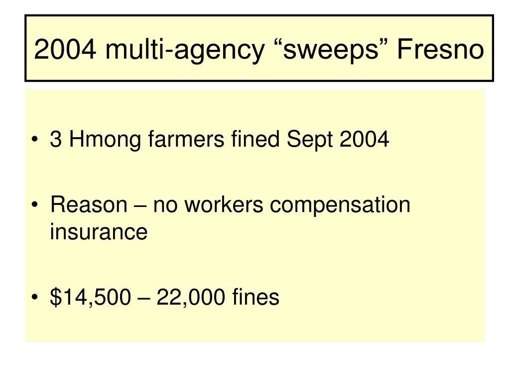 "2004 multi-agency ""sweeps"" Fresno"