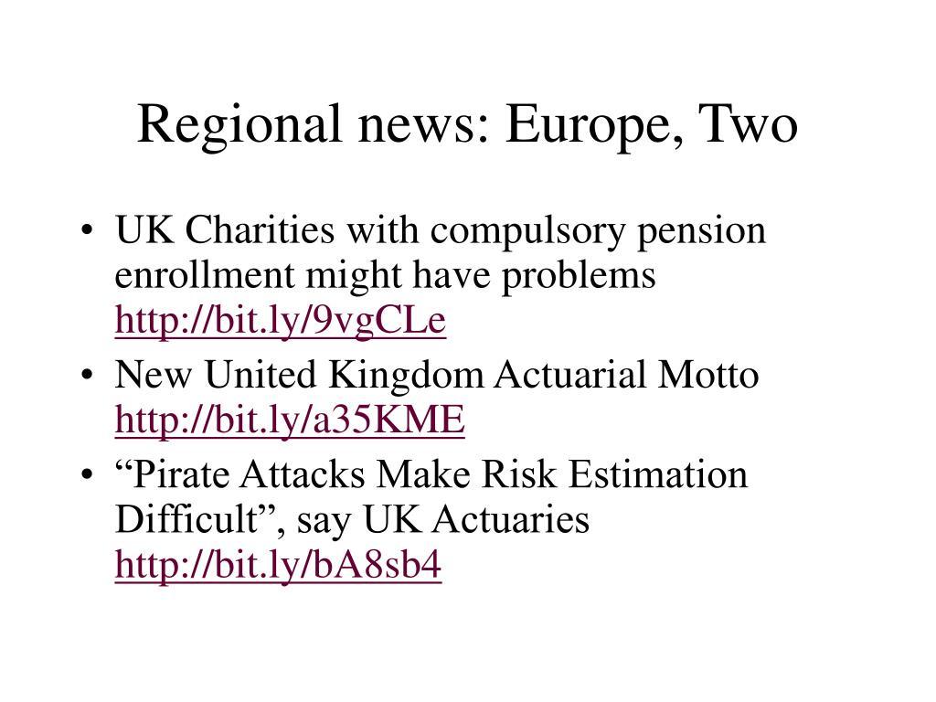 Regional news: Europe, Two