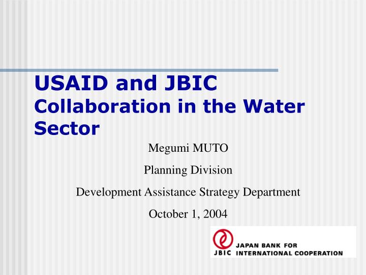 Usaid and jbic collaboration in the water sector l.jpg