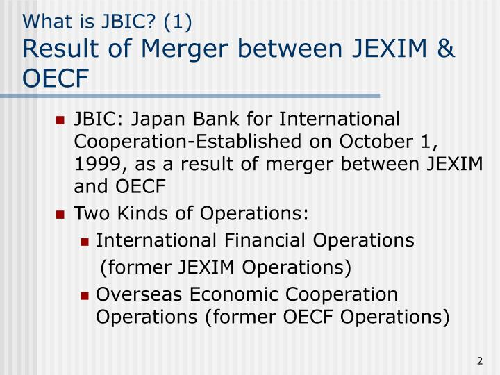 What is jbic 1 result of merger between jexim oecf