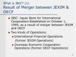 what is jbic 1 result of merger between jexim oecf