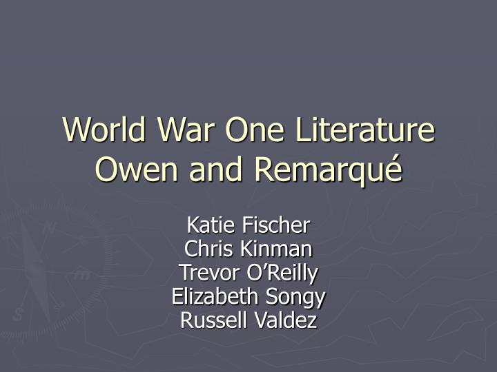 a history of the first world war in wilfred owens dulce et decorum est and erich maria remarques all