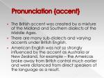 pronunciation accent