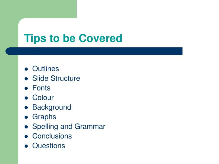 Tips to be covered