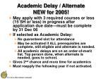 academic delay alternate new for 2005