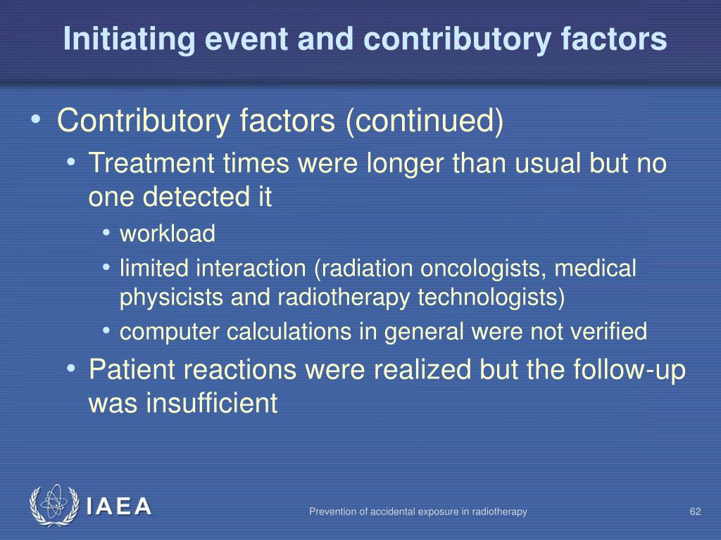 Initiating event and contributory factors