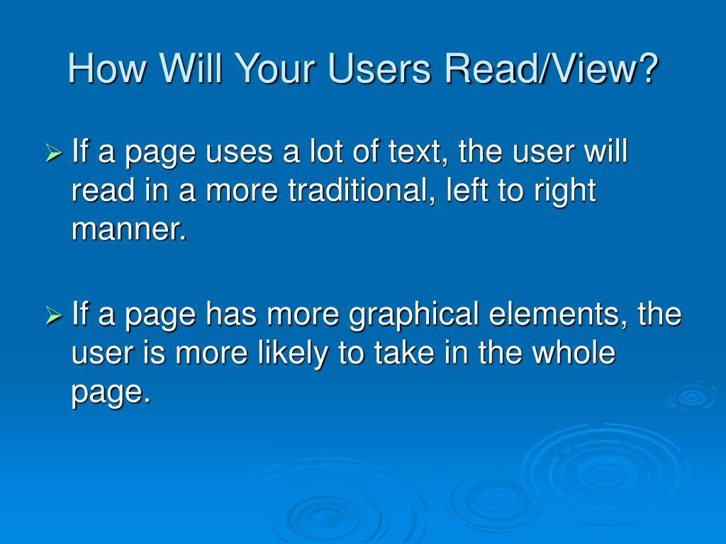 How Will Your Users Read/View?
