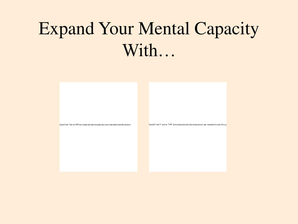 Expand Your Mental Capacity With…