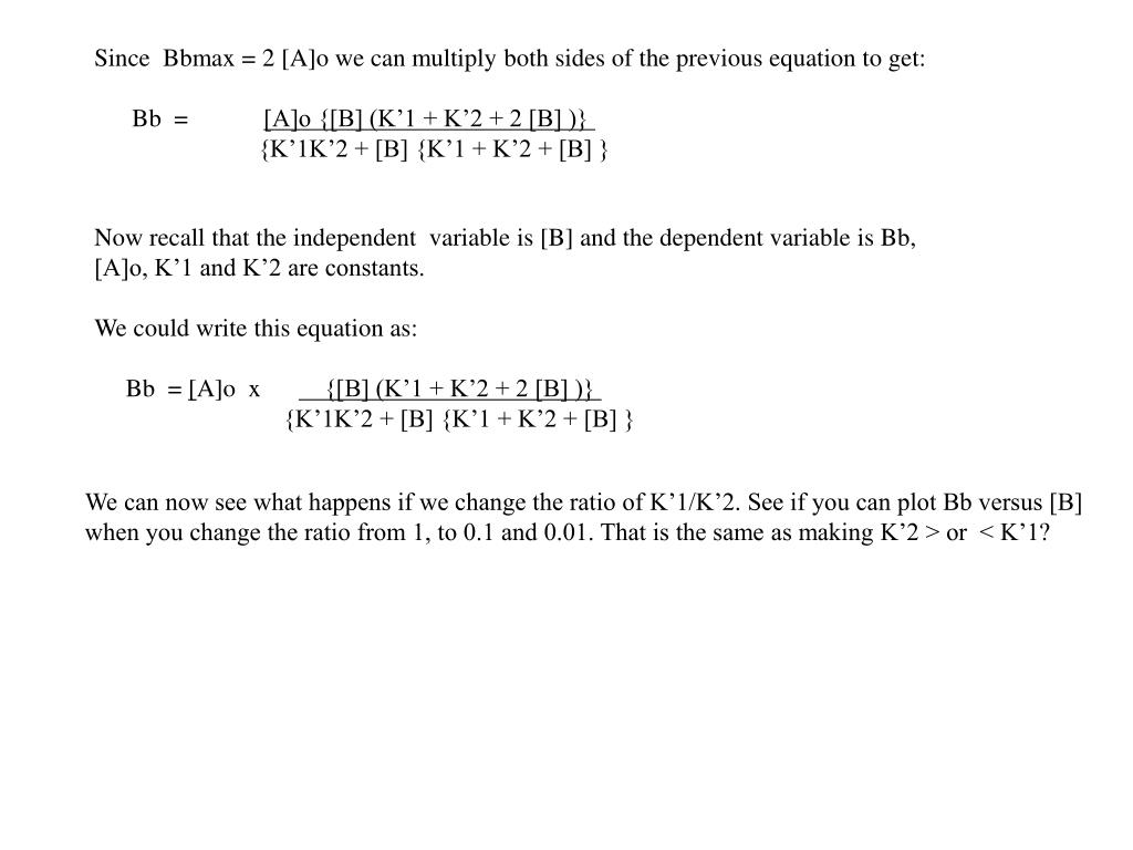 Since  Bbmax = 2 [A]o we can multiply both sides of the previous equation to get:
