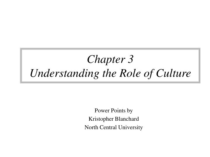 Chapter 3 understanding the role of culture l.jpg