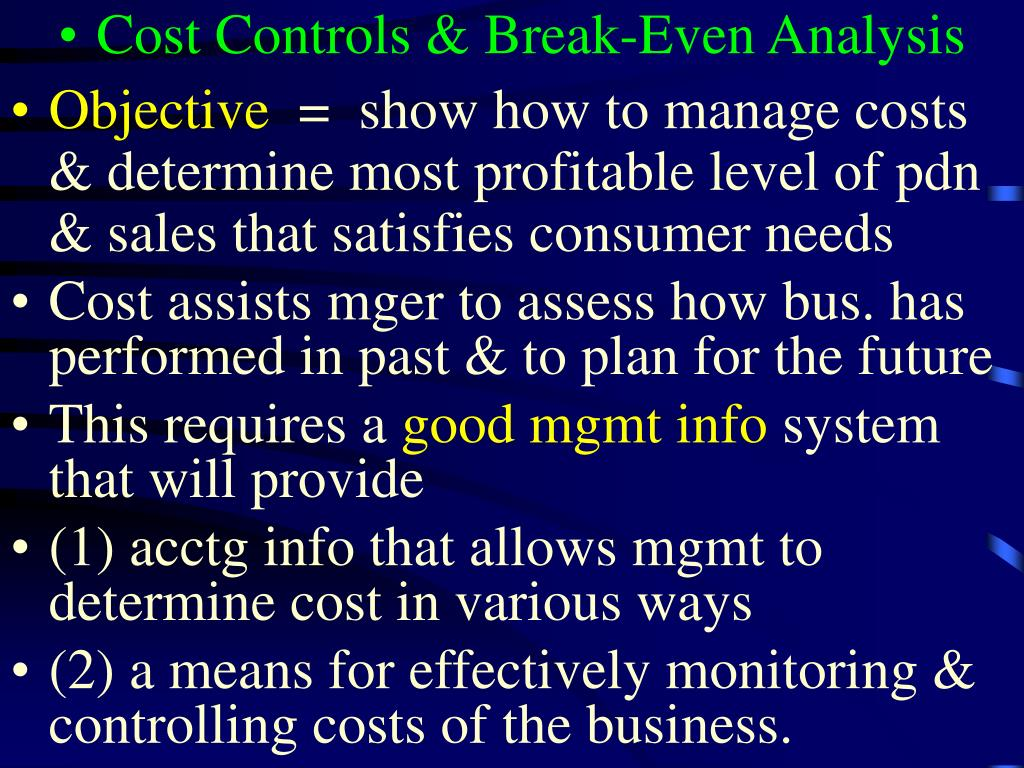 Cost Controls & Break-Even Analysis