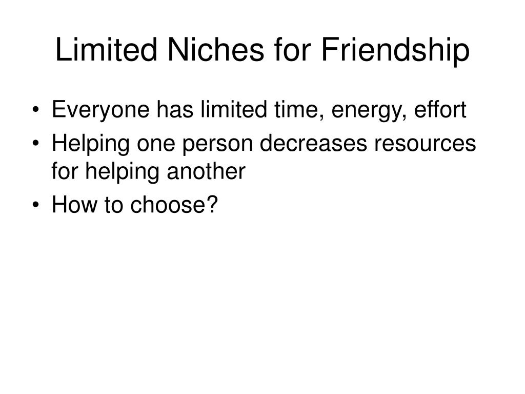 Limited Niches for Friendship