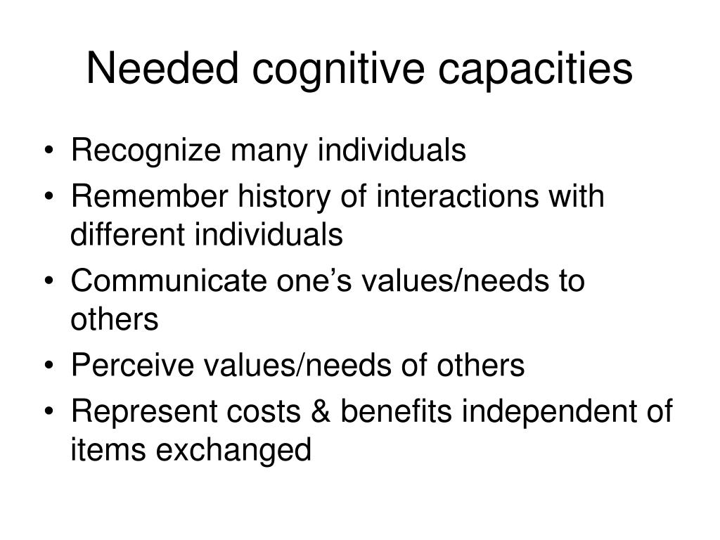 Needed cognitive capacities