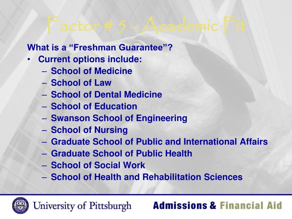 Factor # 5 - Academic Fit