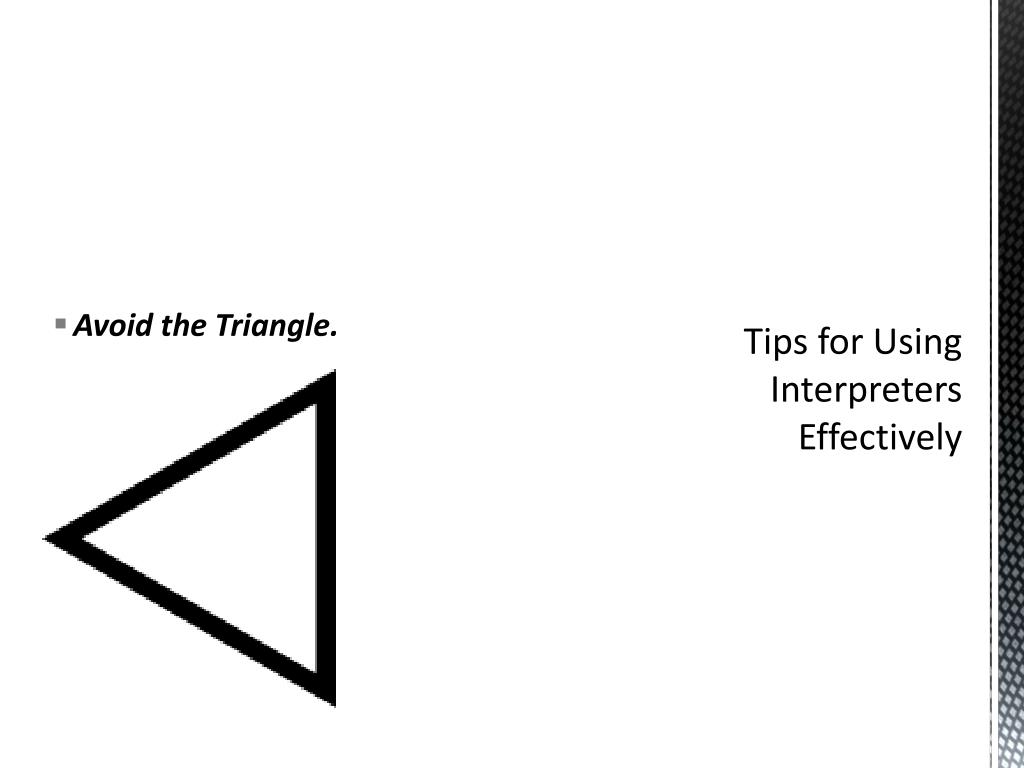 Tips for Using Interpreters Effectively
