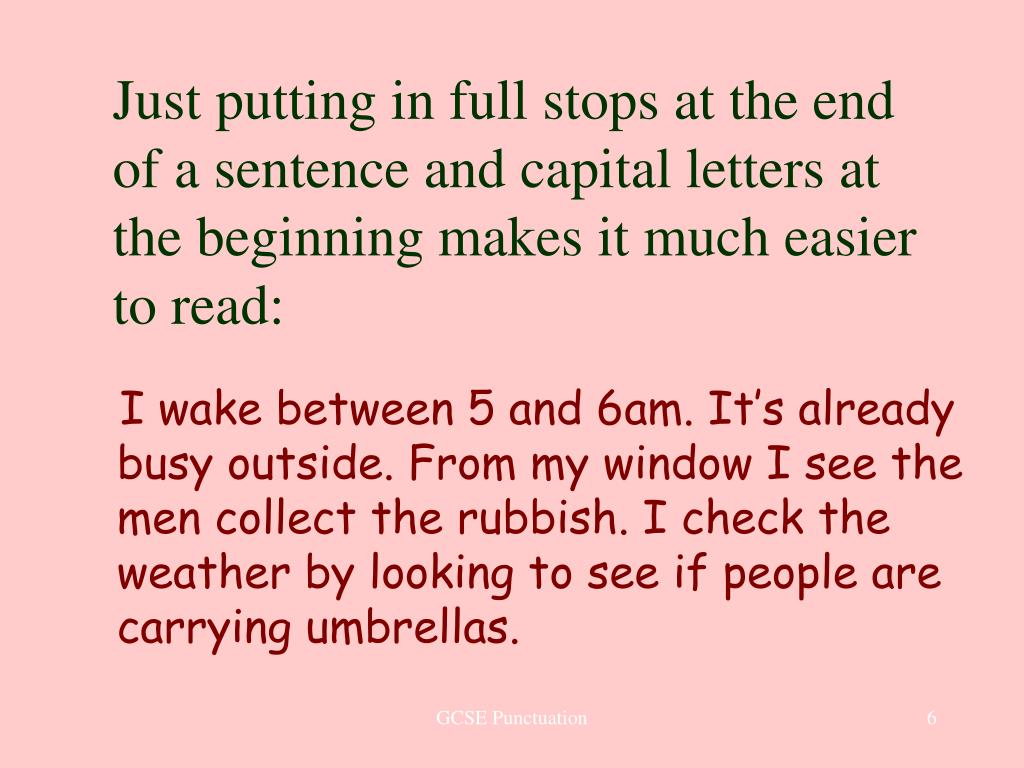 Just putting in full stops at the end of a sentence and capital letters at the beginning makes it much easier to read: