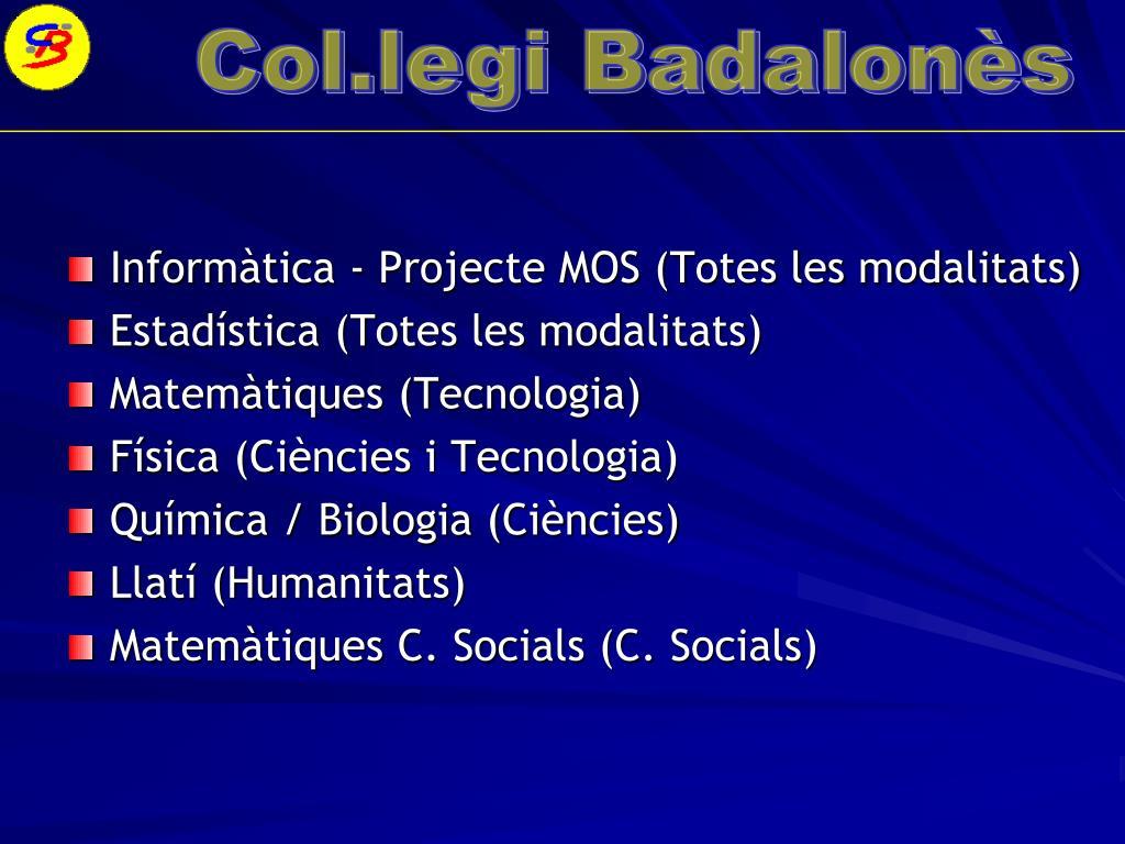 Informàtica - Projecte MOS (Totes les modalitats)