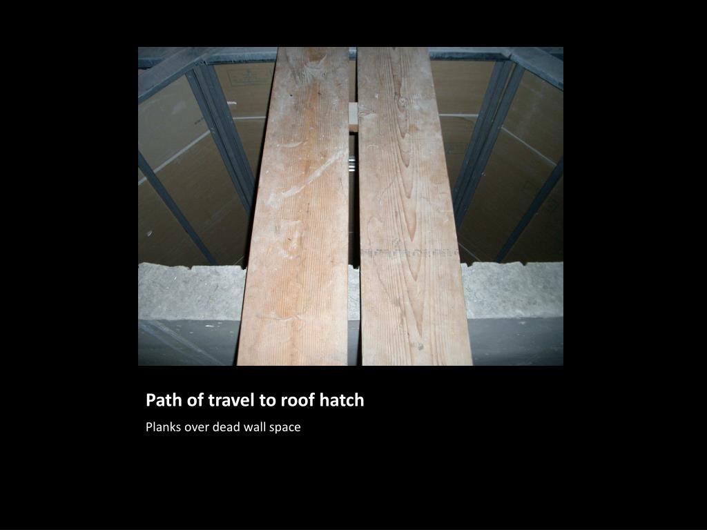 Path of travel to roof hatch