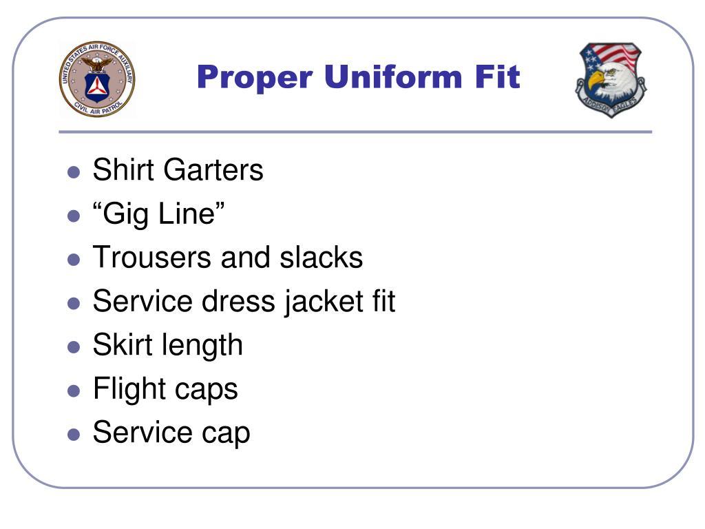 Proper Uniform Fit