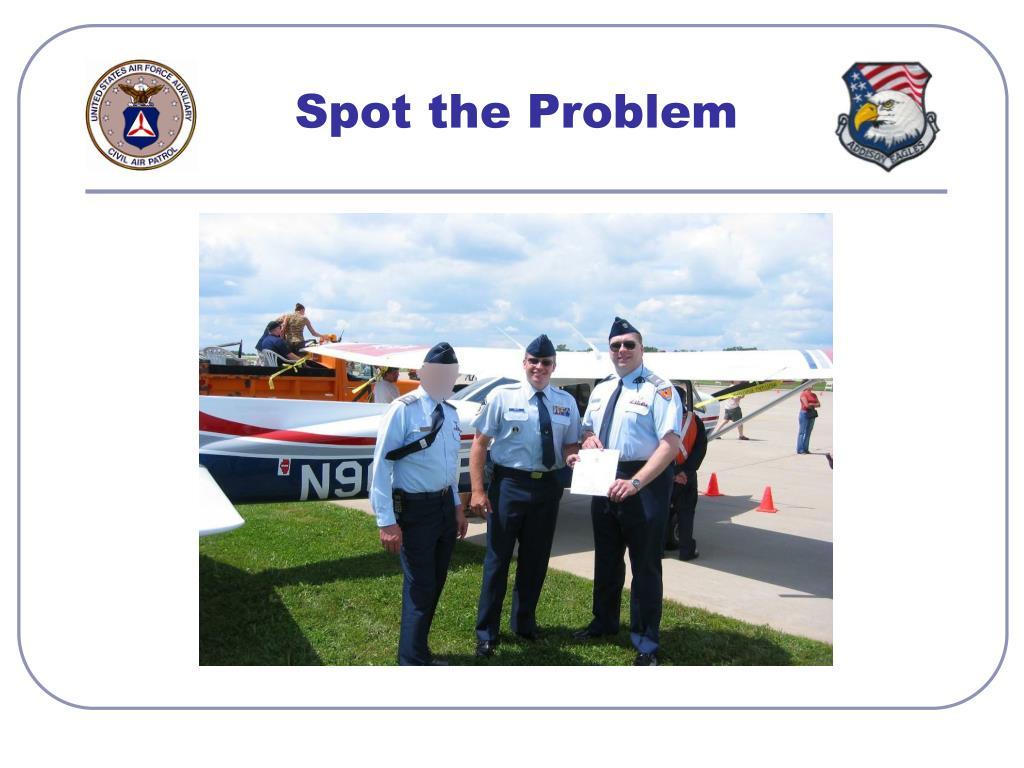 Spot the Problem