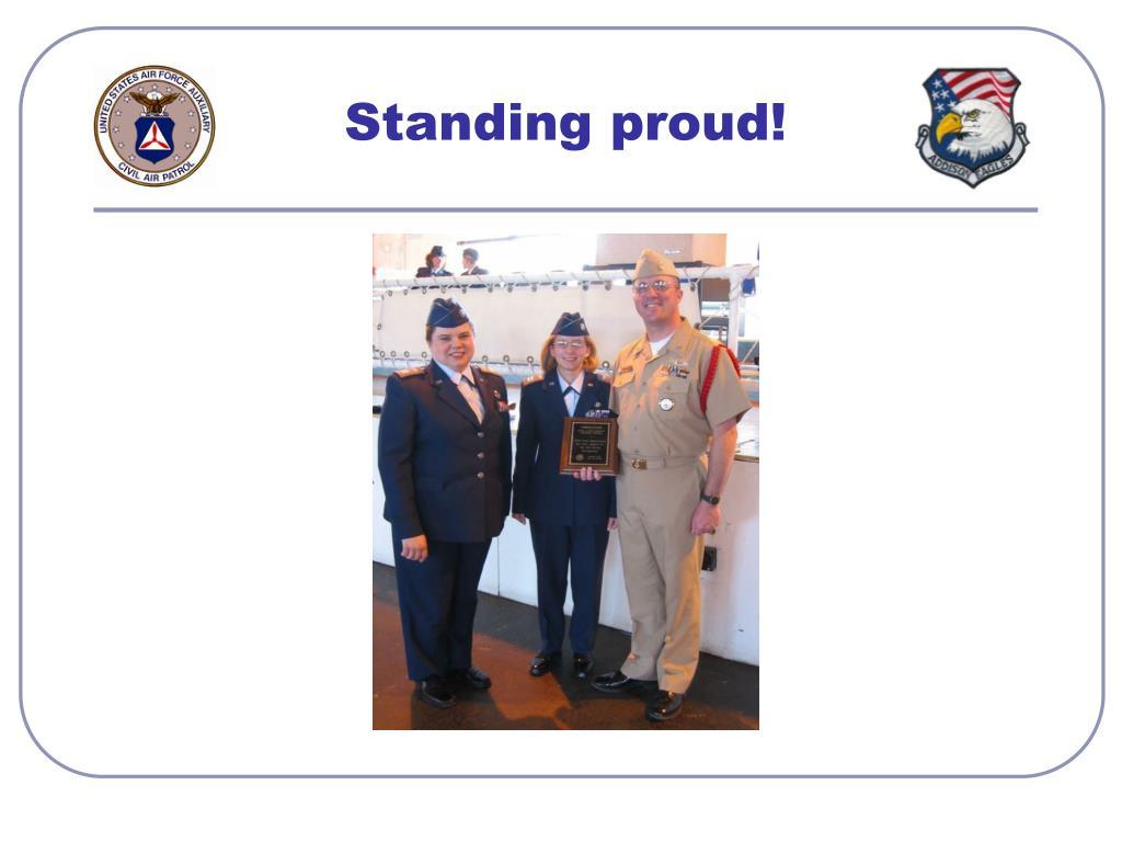 Standing proud!