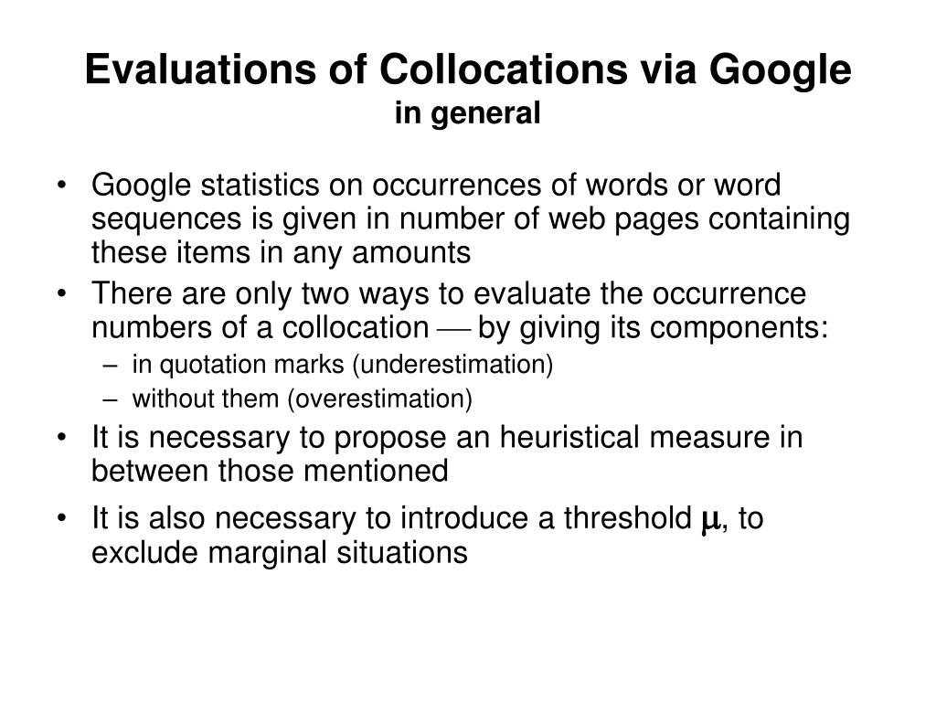Evaluations of Collocations via Google