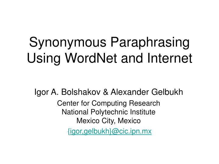 Synonymous paraphrasing using wordnet and internet l.jpg