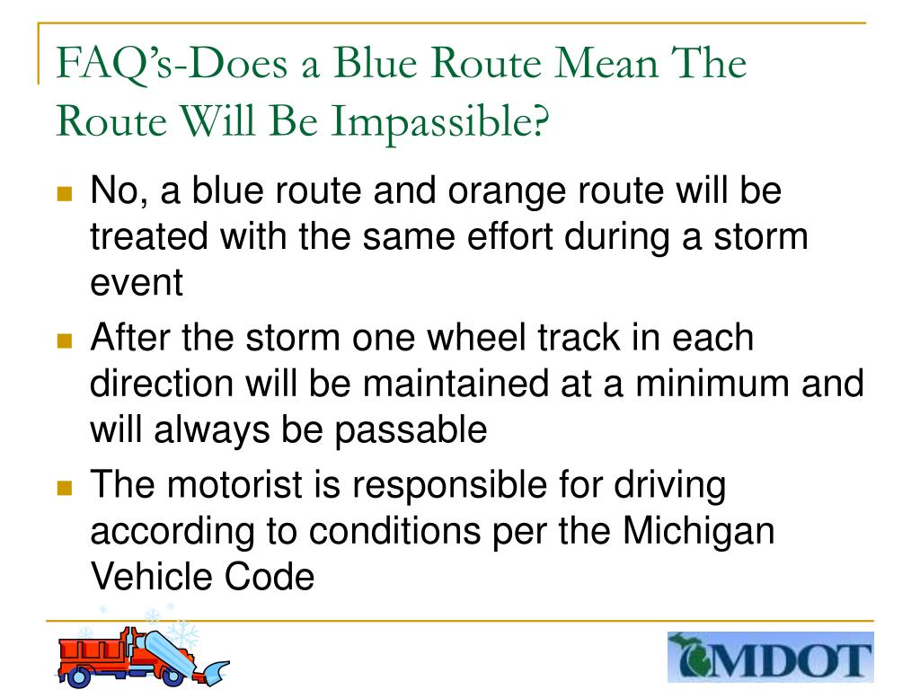 FAQ's-Does a Blue Route Mean The Route Will Be Impassible?