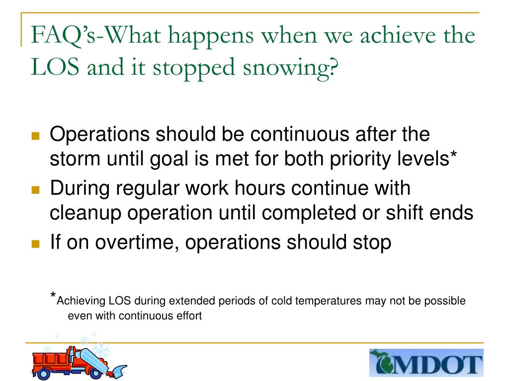 FAQ's-What happens when we achieve the LOS and it stopped snowing?