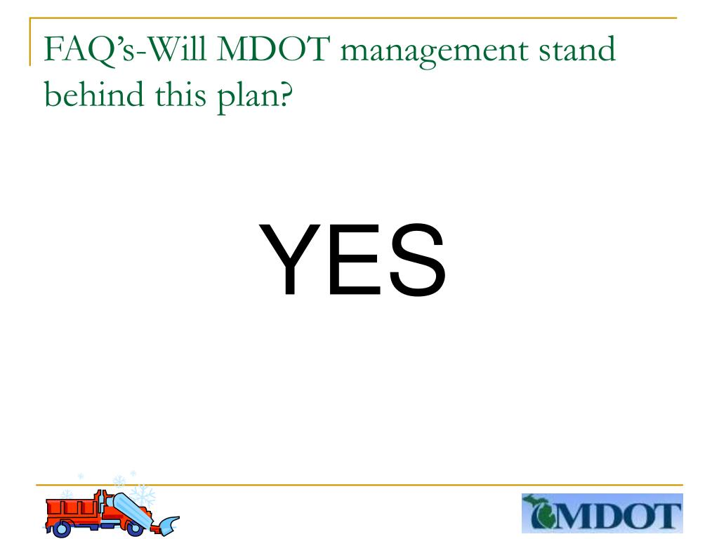 FAQ's-Will MDOT management stand behind this plan?
