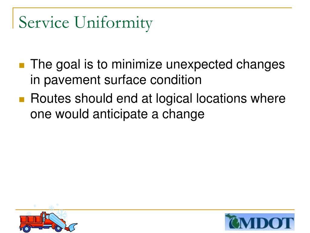 Service Uniformity