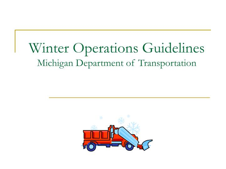 Winter operations guidelines michigan department of transportation l.jpg