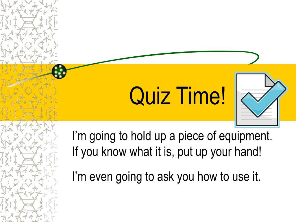 Quiz Time!