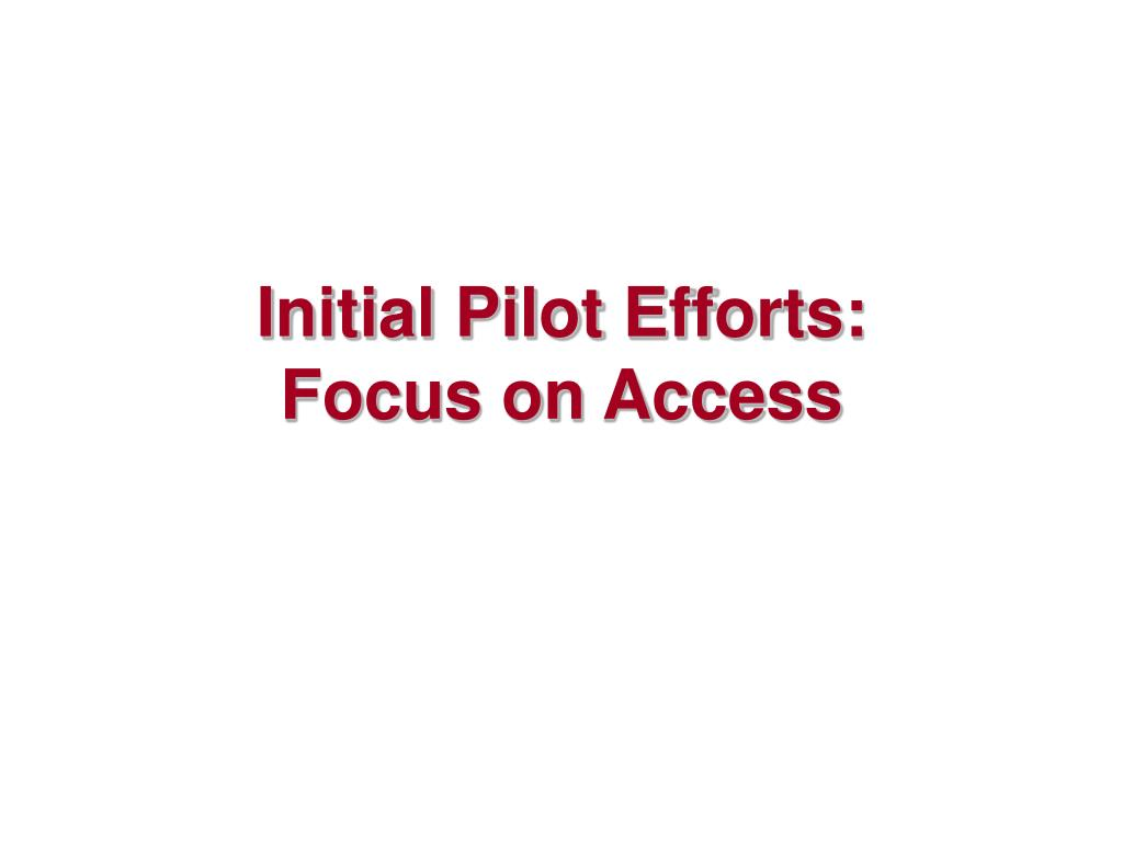 Initial Pilot Efforts: